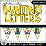 Editable Bunting - Bulletin Board Letters - Rainbow