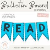 Editable Bunting - Bulletin Board Letters - Blue