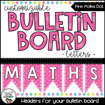 Bunting Letters - Pink Polka Dot