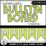 Editable Bulletin Board Letters - Editable Bunting - Green Polka Dot