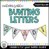 Bulletin Board Letters - Editable Bunting - {Bundle}