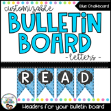 Bunting Letters - Chalkboard & Brights {Blue}