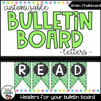 Bulletin Board Letters - Editable Bunting - Chalkboard & Brights {Green}