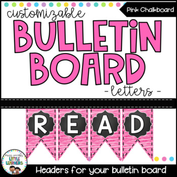 Bulletin Board Letters - Editable Bunting - Chalkboard & Brights {Pink}