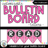 Bunting Letters - Chalkboard & Brights {Pink}