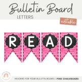 Bulletin Board Letters - Editable Bunting - Chalkboard & B