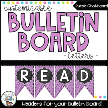 Bulletin Board Letters - Editable Bunting - Chalkboard & Brights {Purple}