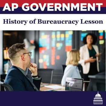 History of the Bureaucracy Lesson