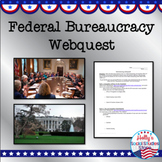 Federal Bureaucracy Webquest