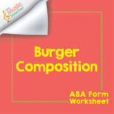 Burger Composition | ABA Form Worksheet