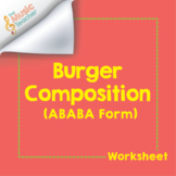 Burger Composition | ABABA Form Worksheet