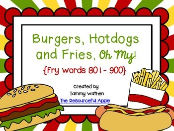Burgers, Hot Dogs and Fries, Oh, My! {Fry Words 801-900}