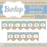 Burlap Classroom Decor Farmhouse Classroom Decor Welcome Bunting Banner EDITABLE