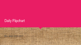 Burlap Editable Daily Flipchart Includes Calendar and Morning Work