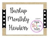 Burlap Monthly Headers