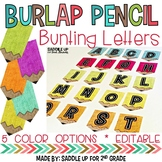 Burlap Pencil Letters *EDITABLE*