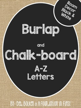 Burlap and Chalkboard - BLACK AND WHITE Room Decor Alphabet A-Z