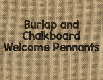 Burlap and Chalkboard Welcome Pennant