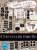 Burlap and Lace Classroom Bundle *Editable