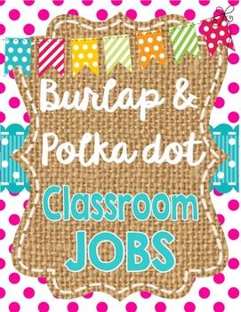 Burlap and Polka Dot Classroom Jobs Set  *editable*