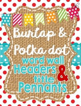 Burlap and Polka Dot Word Wall Headers and Title Pennants *editable*