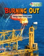 Burning Out: Energy from Fossil Fuels