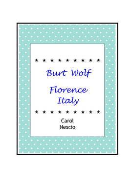Burt Wolf ~ Florence, Italy For Italian * Class