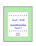 Burt * Wolf ~ Guatemala ~ Part 1 ~ Spanish Distance Learning