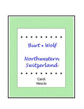 Burt Wolf ~ Northwestern Switzerland