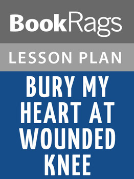 Bury My Heart at Wounded Knee Lesson Plans