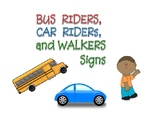 Bus Riders, Car Riders, and Walkers Signs