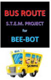 Bus Route S.T.E.M. Project for Bee-Bot