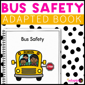 Bus Safety: A Social Story Adapted Book