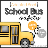 Bus Safety Adapted Book ( Level 1 and Level 2 ) School Bus Safety