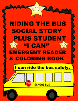 "Bus Social Story & ""I Can"" Emergent Reader And Coloring Book"