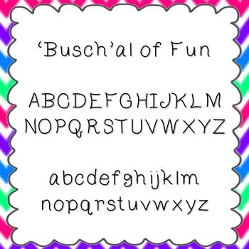 'Busch'al of Fun Font {personal and commercial use; no license needed}