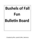 Bushels of Fall Fun Bulletin Board
