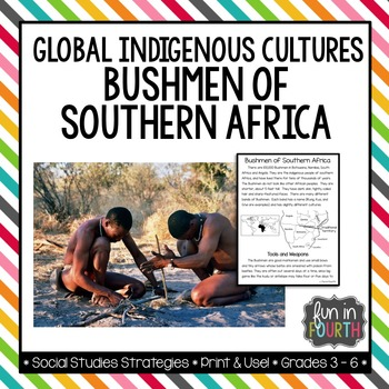 Bushmen of Southern Africa: Global Indigenous Cultures Inf