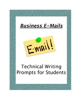 Business E-Mails: Technical Writing Prompts for Students