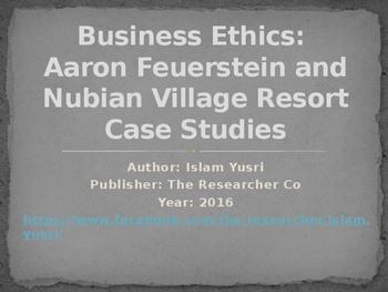 Business Ethics: Aaron Feuerstein and Nubian Village Resort Case Studies