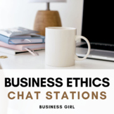 Business Ethics (Ethical Dilemmas) Chat Stations/ Gallery Walk