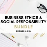 Business Ethics & Social Responsibility Activity Bundle