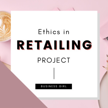 Business Ethics in Retailing Advice Column Project