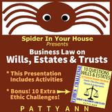 ETHICS CIVICS Business Law Wills & Estates: 2-Pack = Presentation + Q&A Handouts