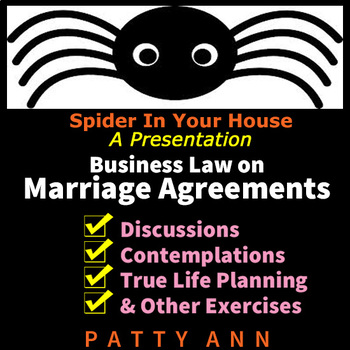 Business Law Marriage Contracts>Spider in Your House Serie