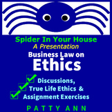 ETHICS CIVICS Business Law>Spider in Your House Series- Activities Galore! (PPT)