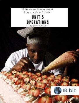 Business Management Case Study Packet - IB DP Unit 5 Operations SL/HL