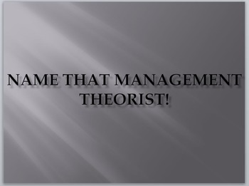 Business Management- Name That Management Theorist! PowerPoint Game