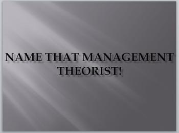 Business Management- Name That Management Theorist! PowerP