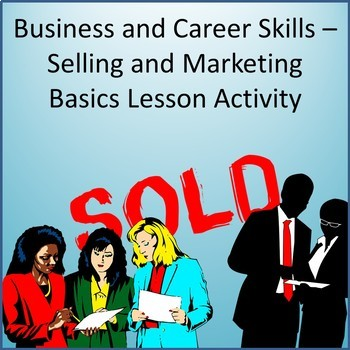 Business and Career Skills - Selling and Marketing Basics Lesson Activity